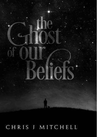 The Ghost of Our Beliefs