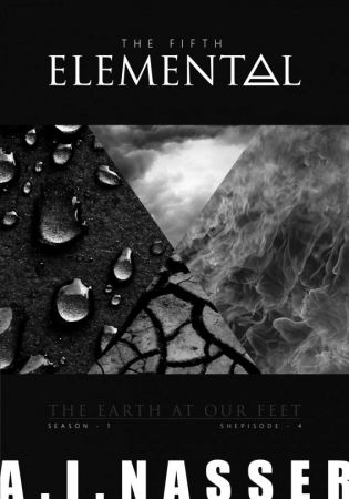 The Fifth Elemental - Shepisode 4 - The Earth at Our Feet