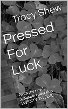 Pressed For Luck