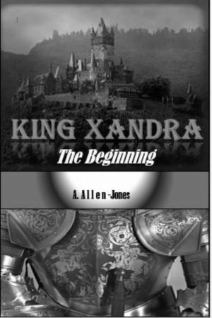 King Xandra- The Beginning