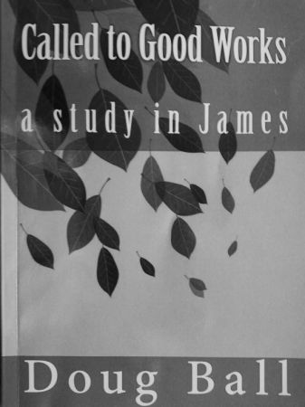 Called To Good Works - a study in James