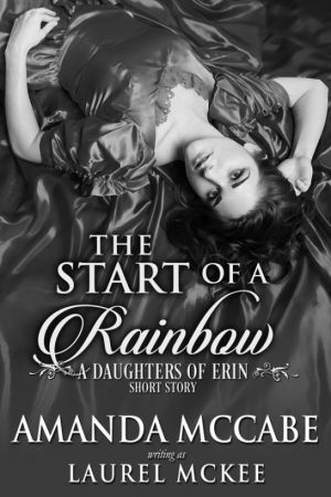The Start of the Rainbow: A Daughters of Erin Short Story