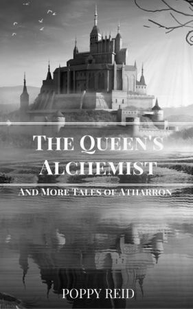 The Queen's Alchemist and More Tales of Atharron