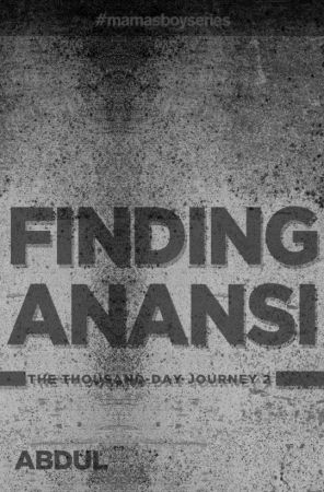 Finding Anansi (The Thousand-Day Journey: Mama's Boy Series)