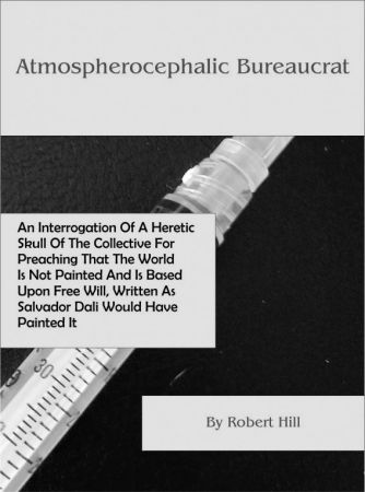 Atmospherocephalic Bureaucrat (An Interrogation Of A Heretic Skull Of The Collec
