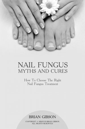 Nail Fungus Myths and Cures