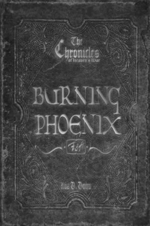The Chronicles of Heaven's War: Burning Phoenix