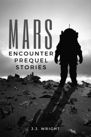 Mars Encounter: Prequel Stories