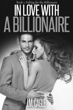 In Love With A Billionaire, Book One: Falling for the Billionaire