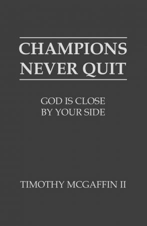 Champions Never Quit: God Is Close By Your Side