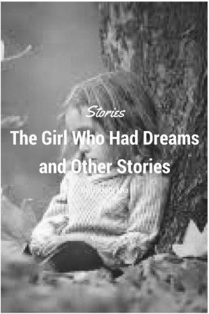 The Girl Who Had Dreams and Other Stories