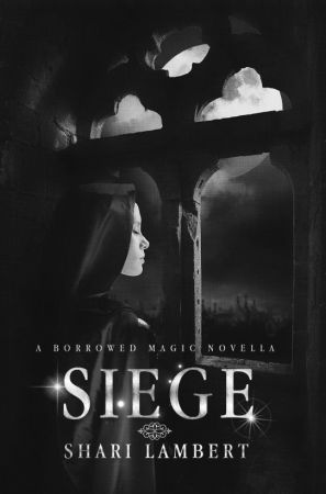Siege:  A Borrowed Magic Novella