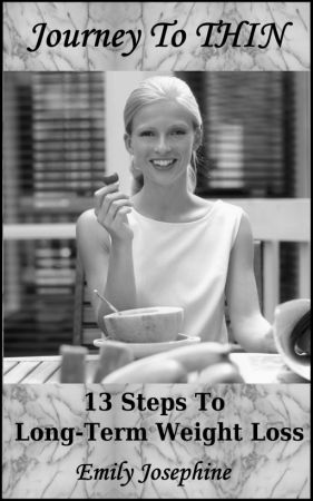 Journey To Thin: 13 Steps To Long-Term Weight Loss