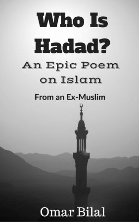 Who Is Hadad?: An Epic Poem on Islam; From an Ex-Muslim
