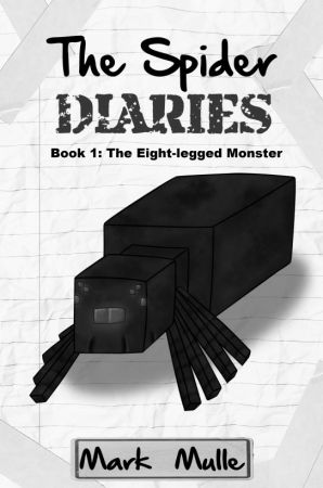 The Spider Diaries, Book 1: The Eight-legged Monster