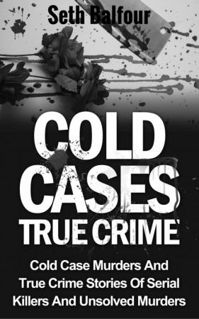 COLD CASES TRUE CRIME: Cold Case Murders and True Crime Stories of Serial Killer
